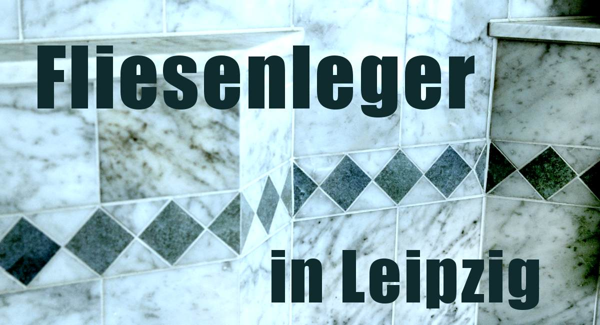 FLIESENLEGER & Parkettverleger Firmen in Leipzig