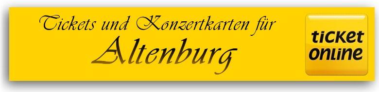 Tickets und Konzertkarten für 04600 Altenburg