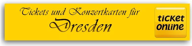 Tickets für Veranstaltungen und Konzertkarten in 01067 Dresden