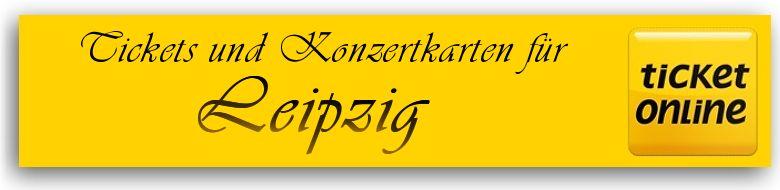 Tickets für Veranstaltungen in Leipzig und Konzertkarten für Leipziger  Bühnen