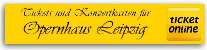 Tickets für Veranstaltungen und Opernkarten für die Oper in Leipzig