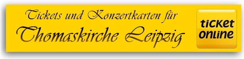 Tickets für Veranstaltungen und Konzertkarten für Kirchenkonzerte in der Thomaskirche Leipzig