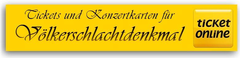 Tickets für Veranstaltungen und Konzertkarten für Völkerschlachtdenkmal Leipzig