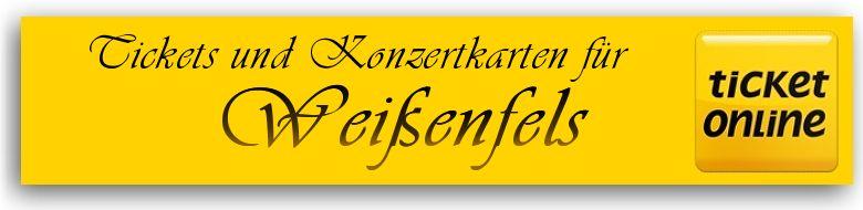 Tickets für Veranstaltungen und Konzertkarten in 06667 Weißenfelst in Sachsen-Anhalt
